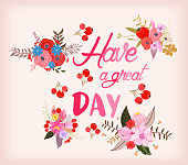 have a great day. Hand drawn lettering with flower