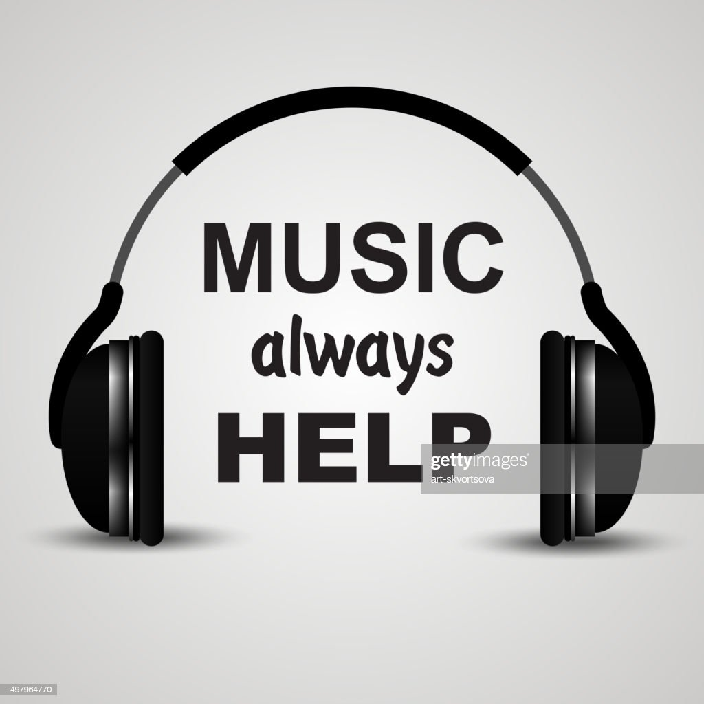Headphone. Music always help