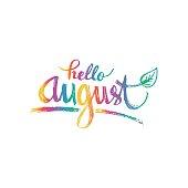 Hello August. Hand drawn design, calligraphy.