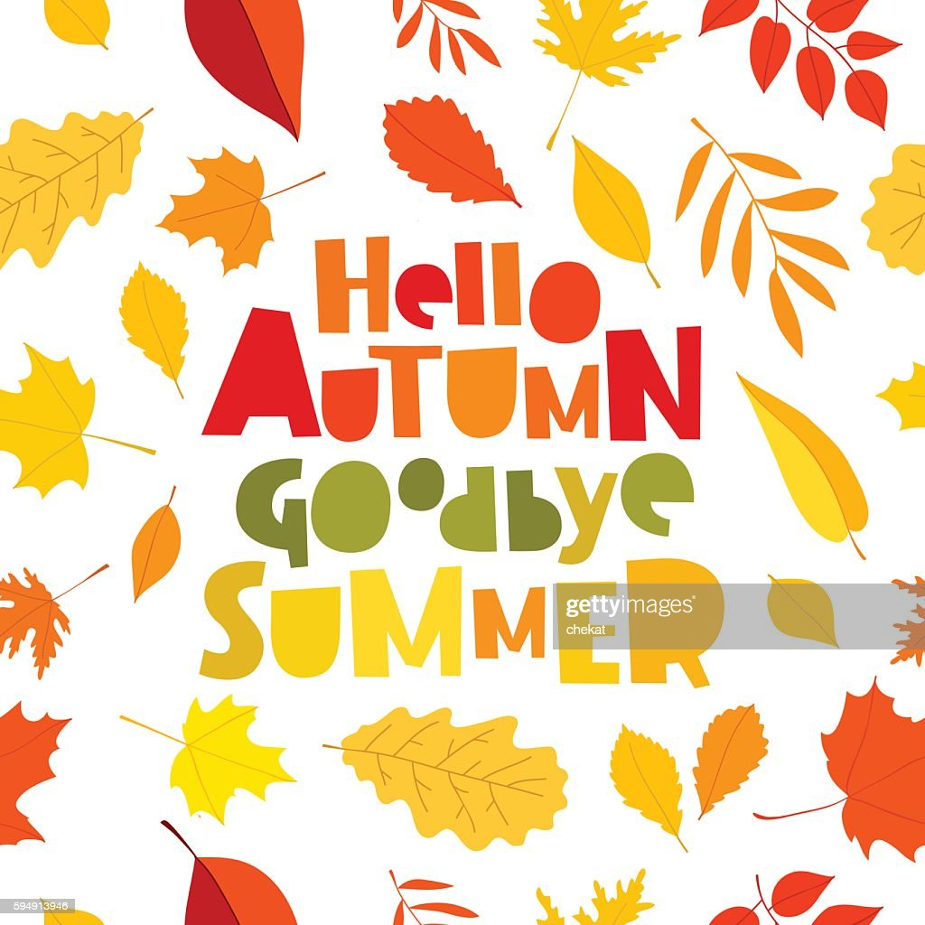Hello autumn. Goodbye, Summer.