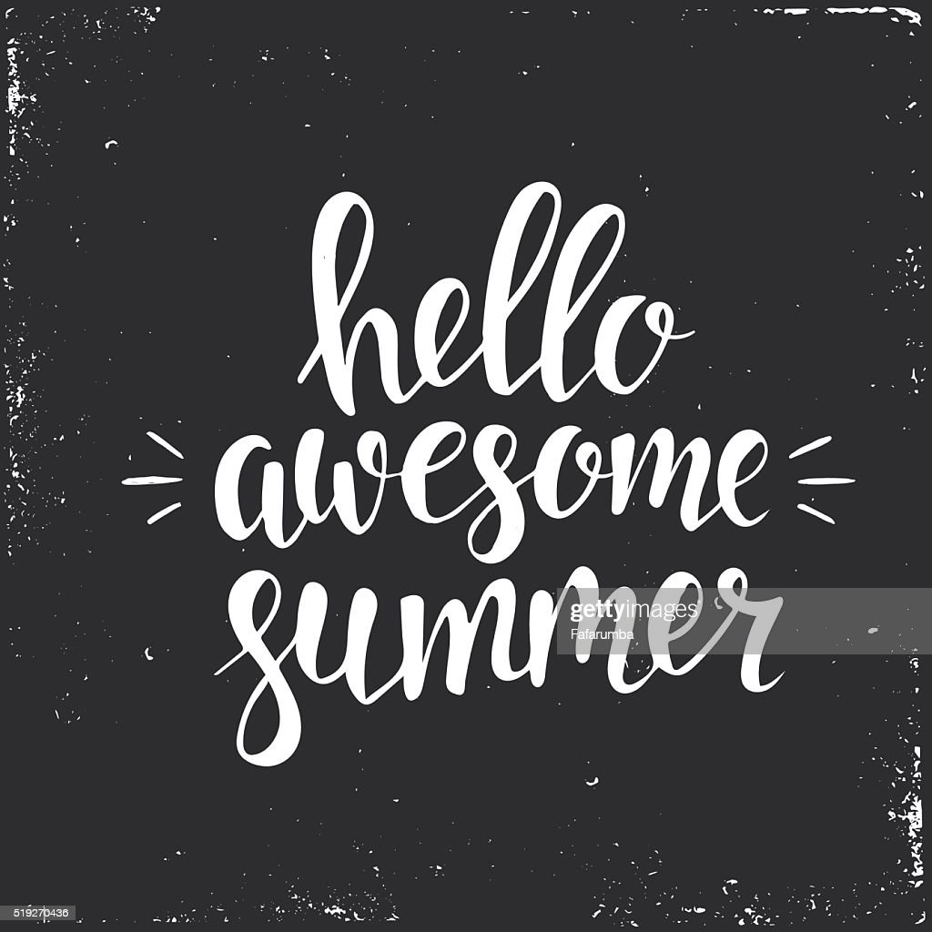 Hello Awesome summer. Hand drawn typography poster.