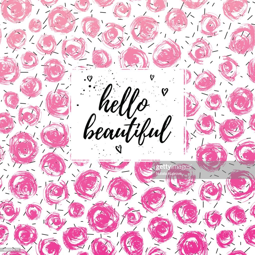 Hello beautiful greeting card, fashion poster. Vector hand lettering quote on pink abstract confetti seamless pattern in retro style. Vector painted background. Fashion graphic print for girl.