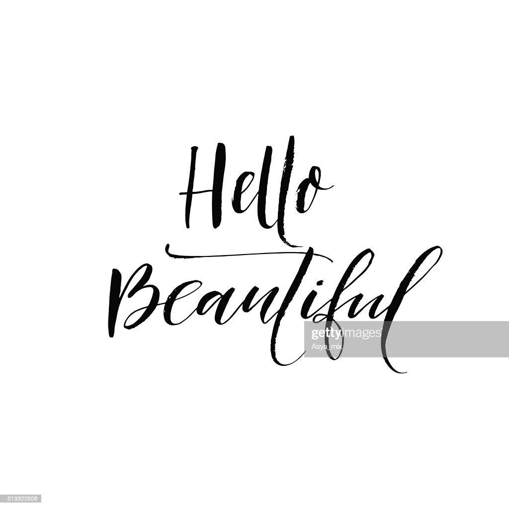 Hello beautiful phrase.