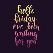 Hello Friday i have been waiting for you. Conceptual handwritten