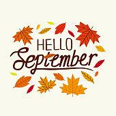 Hello september. Decorative letter. Hand drawn lettering. Vector hand-painted illustration. Decorative inscription. Motivational poster. Vintage illustration. Autumn typographic. Fall leaf.