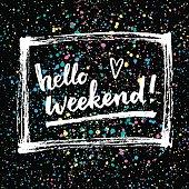 Hello weekend!  Creative calligraphic card.