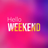 hello weekend. Life quote with modern background vector