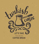Hipster Vintage Stylized Lettering with turkish coffee on the cardboard.
