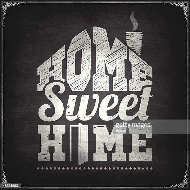 """""""home sweet home"""" - chalkboard background - home sweet home stock illustrations"""