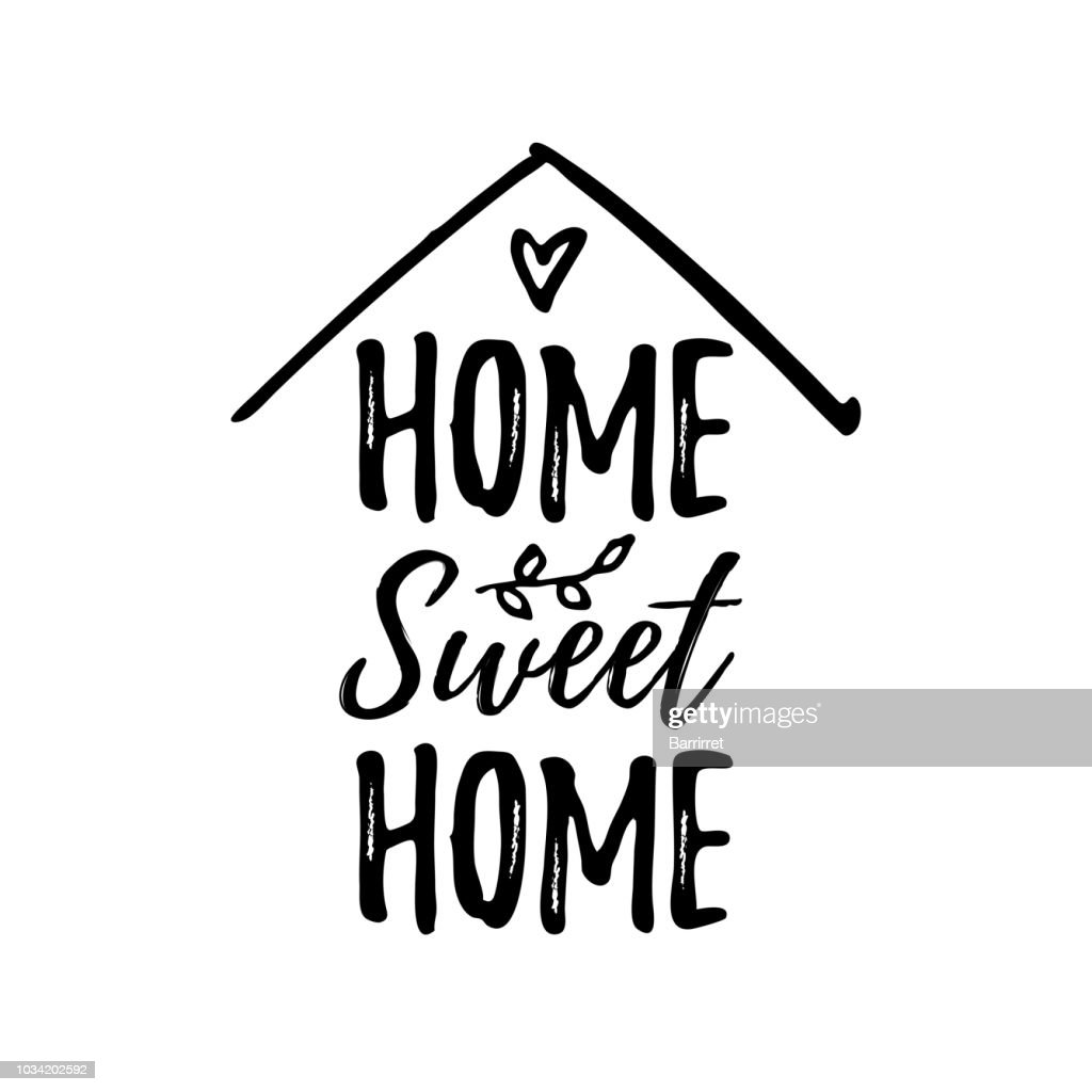 Home sweet home. Vector illustration. Black text on white background.