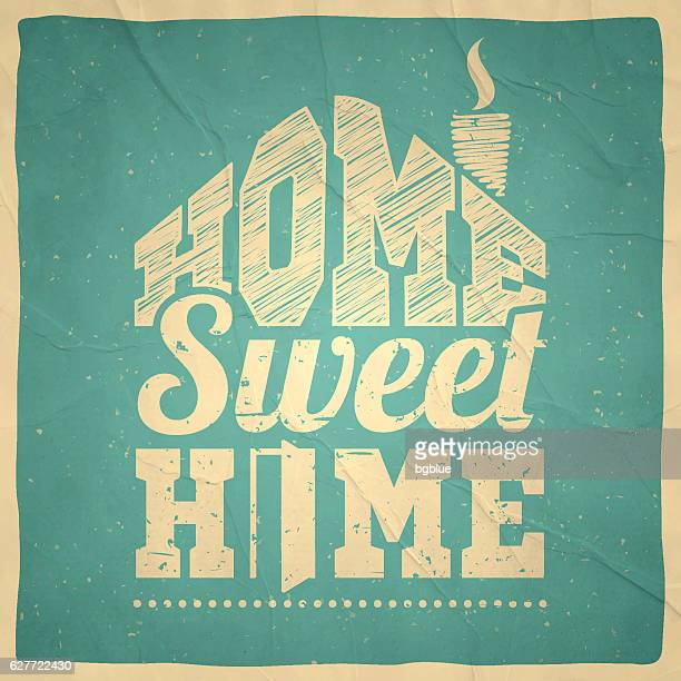 """""""home sweet home"""" - vintage background - home sweet home stock illustrations"""
