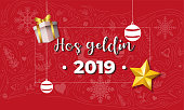 Hosgeldin 2019 Vektor Tasarim. Welcome 2019 Text in Turkish with Christmas Ornament and Decorations.
