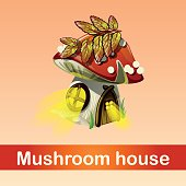 House in forest mushroom, fantasy phenomenon