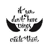 If you don't have wings, create them.