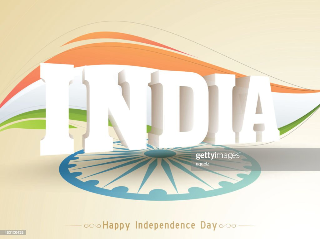 Indian Independence Day celebration with 3D text.