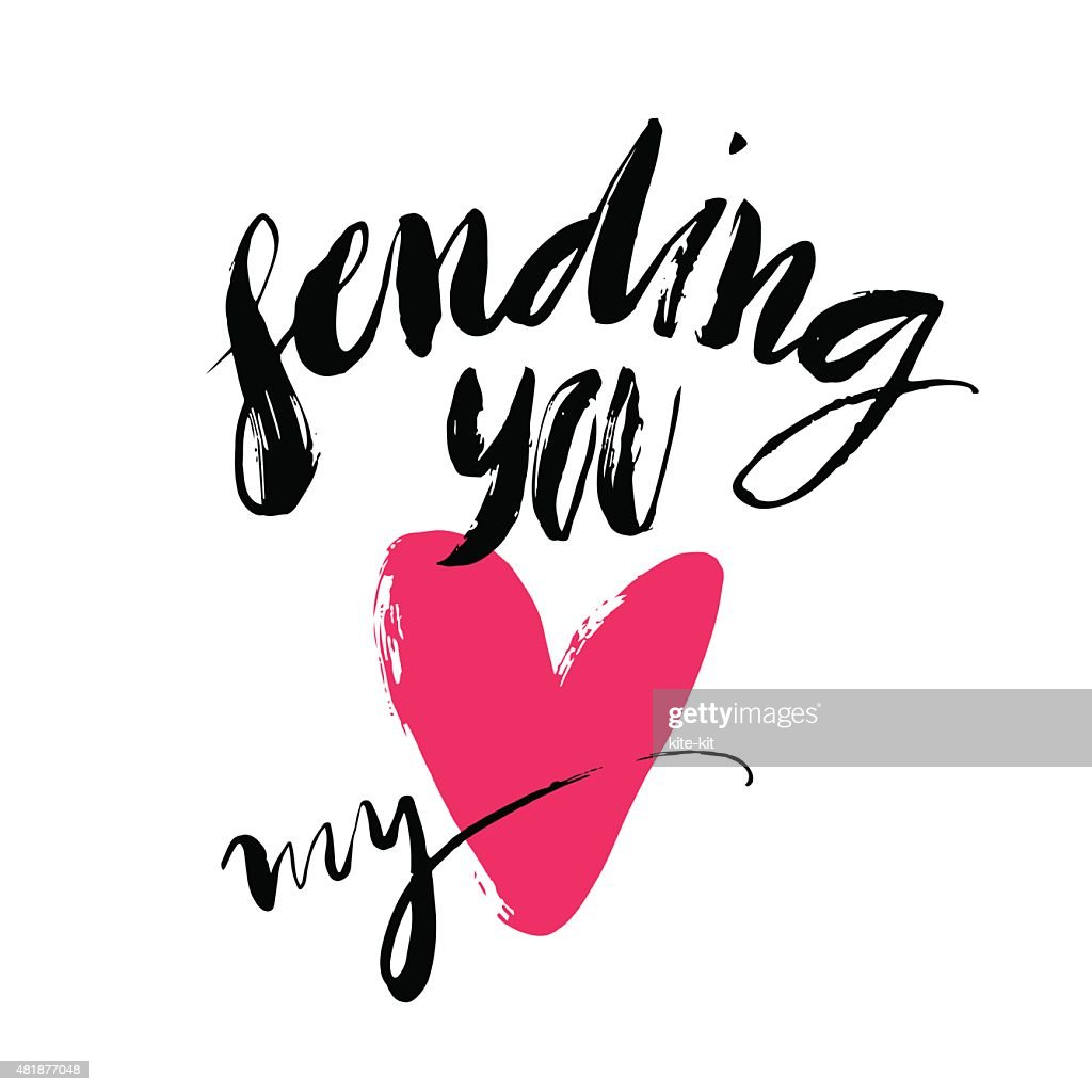 Ink brush hand lettering. Sending you my heart.