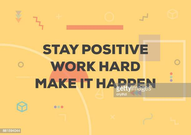 inspirational and motivational quotes and sayings. stay positive, work hard and make it happen. - motivation stock illustrations, clip art, cartoons, & icons