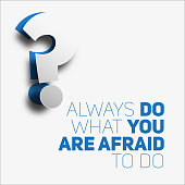 Inspirational motivational quote.Always do what you are afraid to do