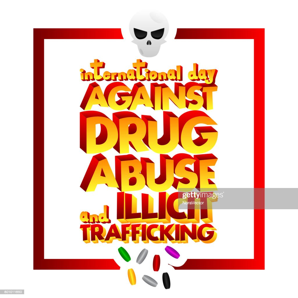 International Day against Drug Abuse and Illicit Trafficking.