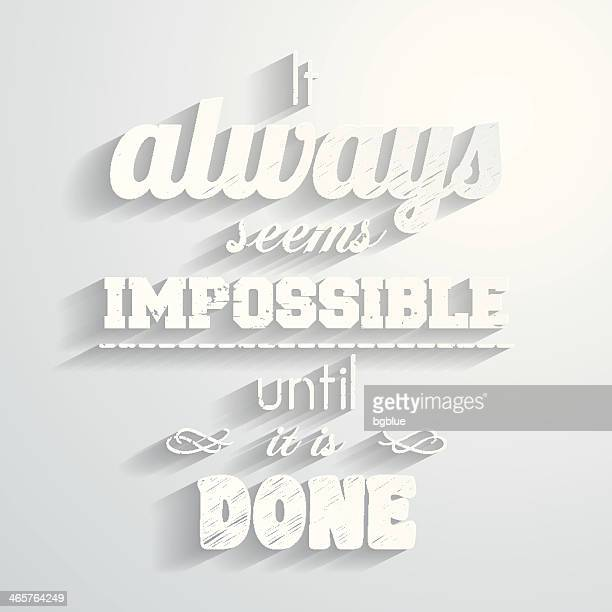 """""""It always seems impossible until it is done"""", Paper Background"""