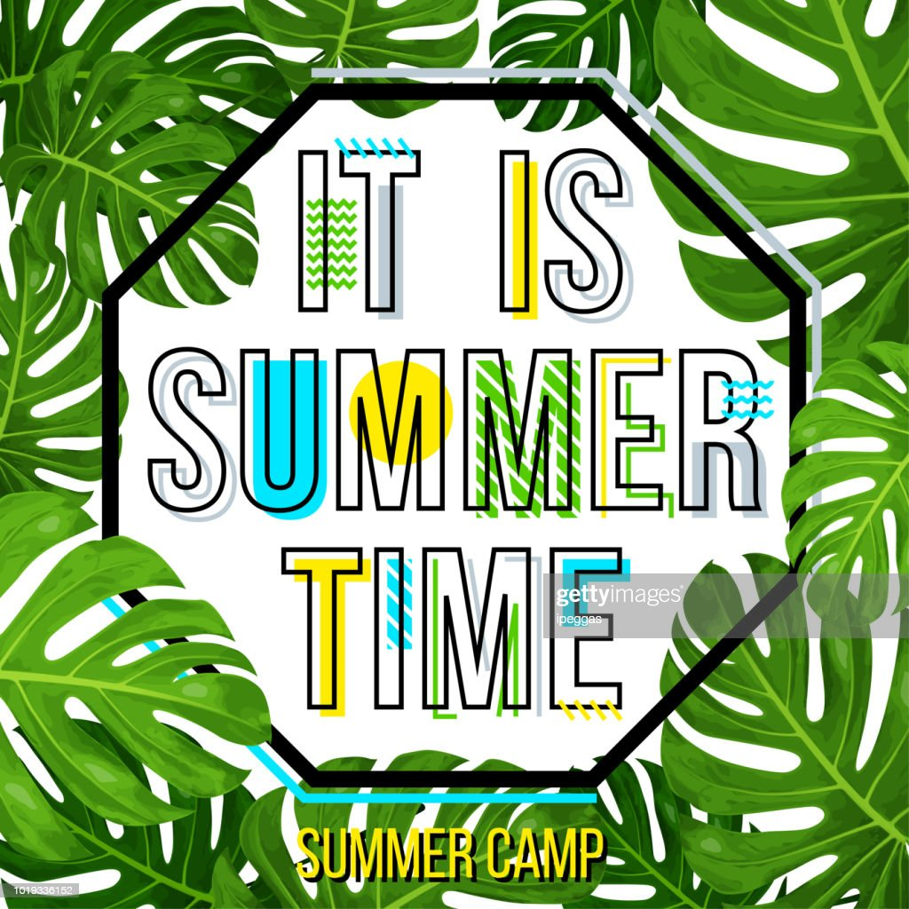 It's Summer time poster template. Summer camp poster with tropical leaf and lettering summer time. Summer time background. Vector illustration.
