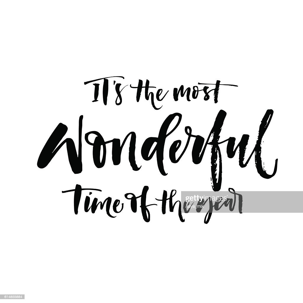It's the most wonderful time of the year phrase.