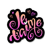 Je t'aime I love you in french- hand lettering text calligraphy  typography.