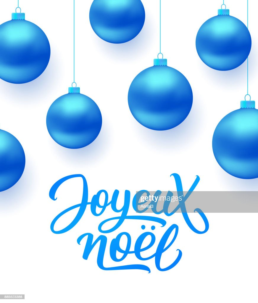 Joyeux Noel French Merry Christmas Text And Blue Hanging Balls