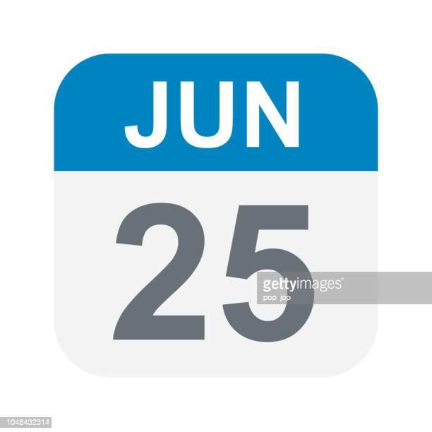 illustrations, cliparts, dessins animés et icônes de 25 juin: icône de calendrier - juin