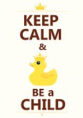 Keep calm and be a child poster.