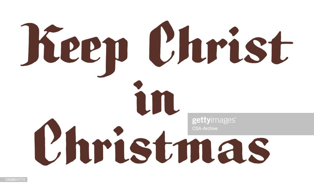 Keep Chirst In Christmas : stock illustration