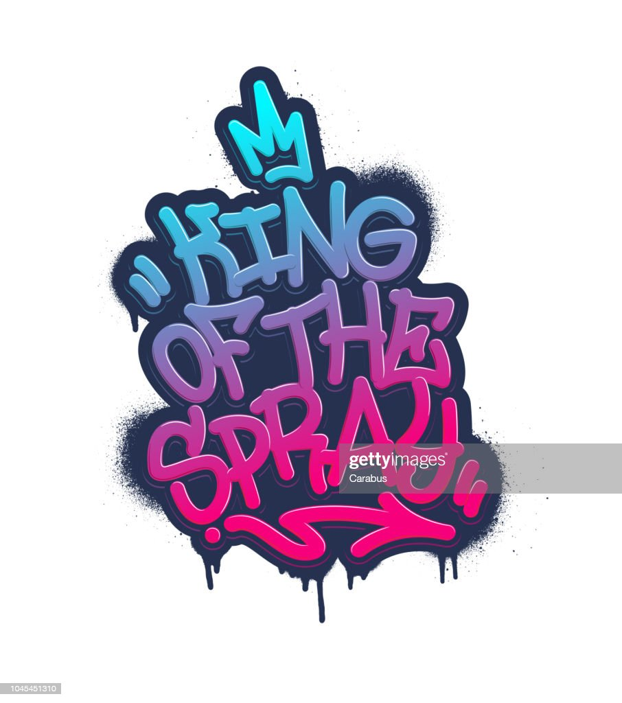 King of the spray. Tag Graffiti Style Label Lettering. Vector Illustration.