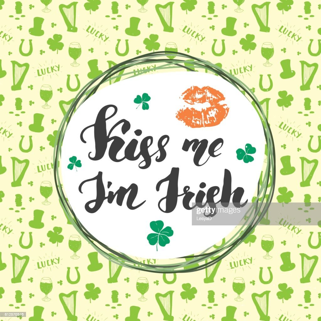 Kiss Me Im Irish St Patricks Day Greeting Card Hand Lettering With