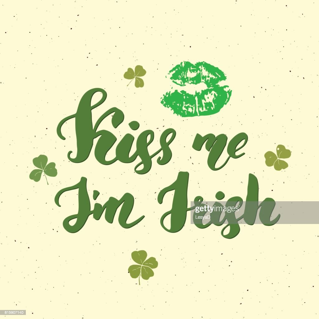 Kiss me, I'm irish. St Patrick's Day greeting card Hand lettering with lips and clovers, Irish holiday brushed calligraphic sign vector illustration.
