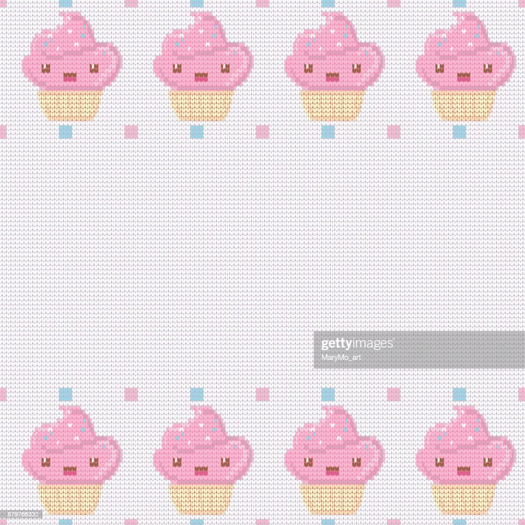 Knitted white background for your text with pink kawaii cupcakes . Vector illustration.