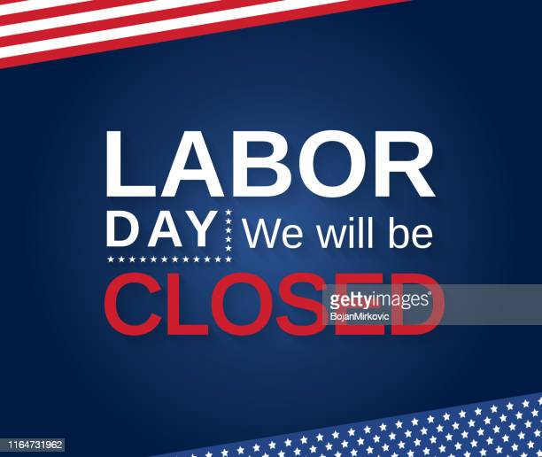labor day. we will be closed sign. vector - closed sign stock illustrations, clip art, cartoons, & icons