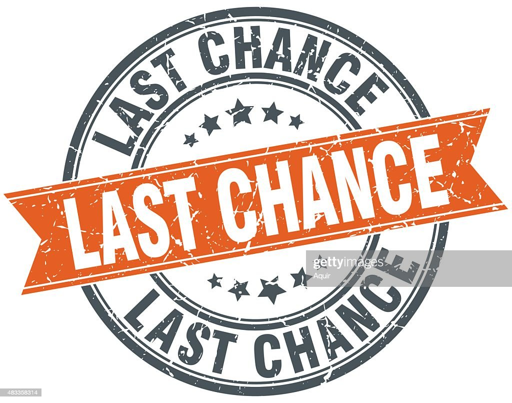 last chance round orange grungy vintage isolated stamp