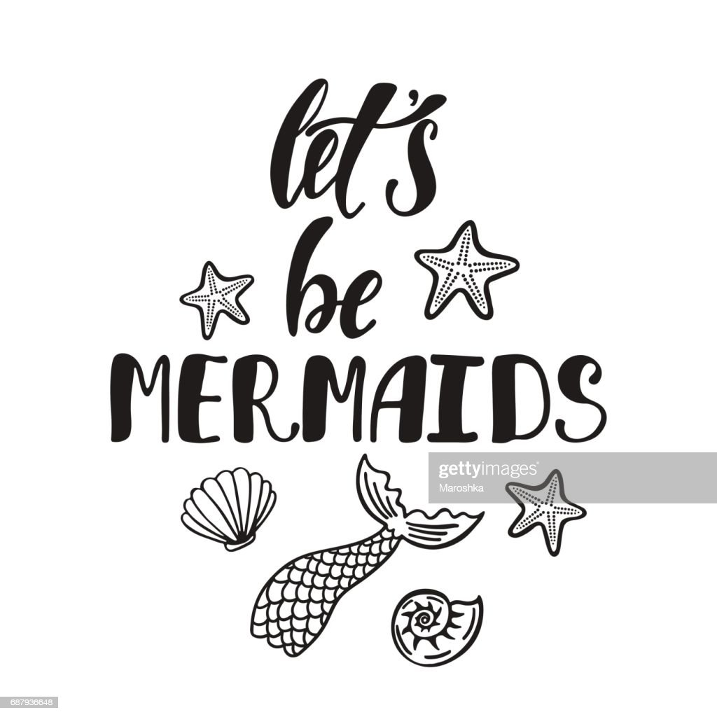 Let's be mermaids. Inspirational quote about summer.