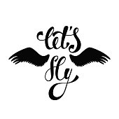 Let's fly. Inspirational quote about freedom.