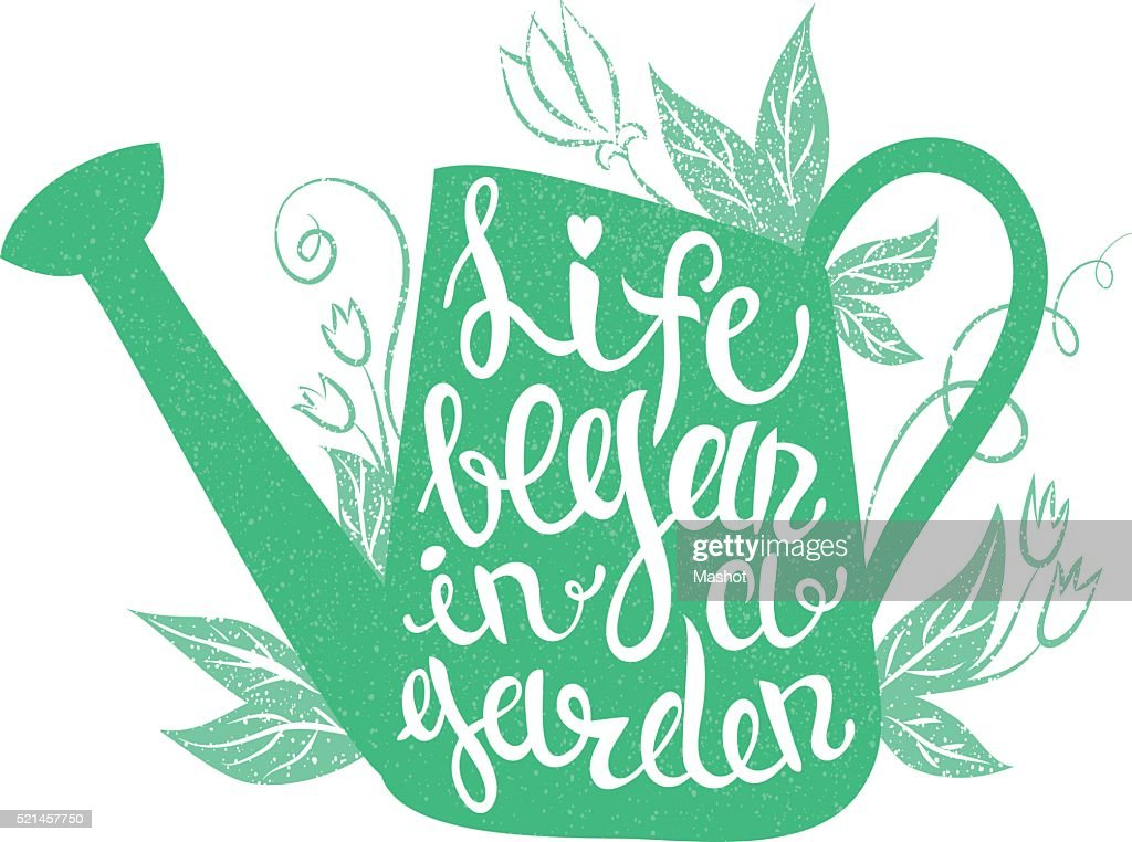 Lettering - Life began in a garden.