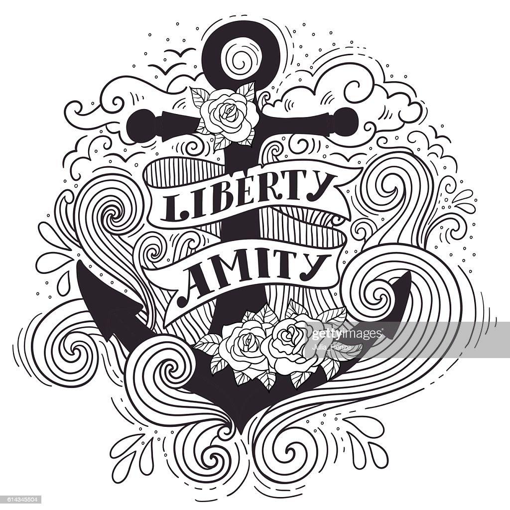 Liberty and Amity. Hand drawn nautical vintage anchor print
