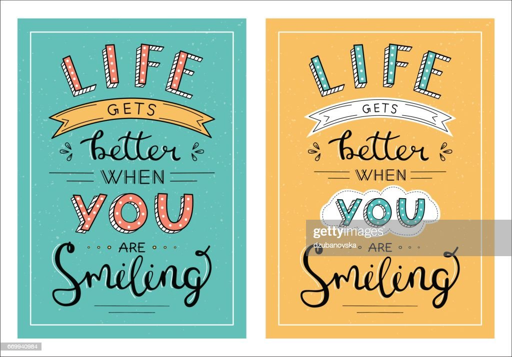 Life gets better when you are smiling handwritten lettering phrase