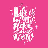 Life is in the here and now concept