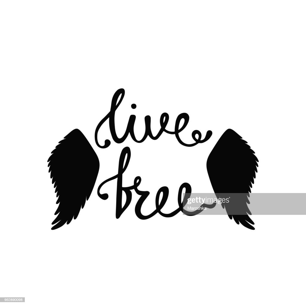 Live free. Inspirational quote about freedom.