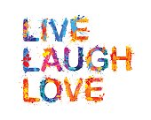 Live. Laugh. Love. Splash paint