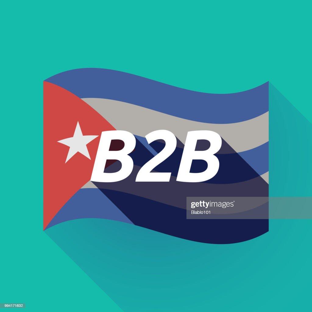 Long shadow Cuba flag with    the text B2B