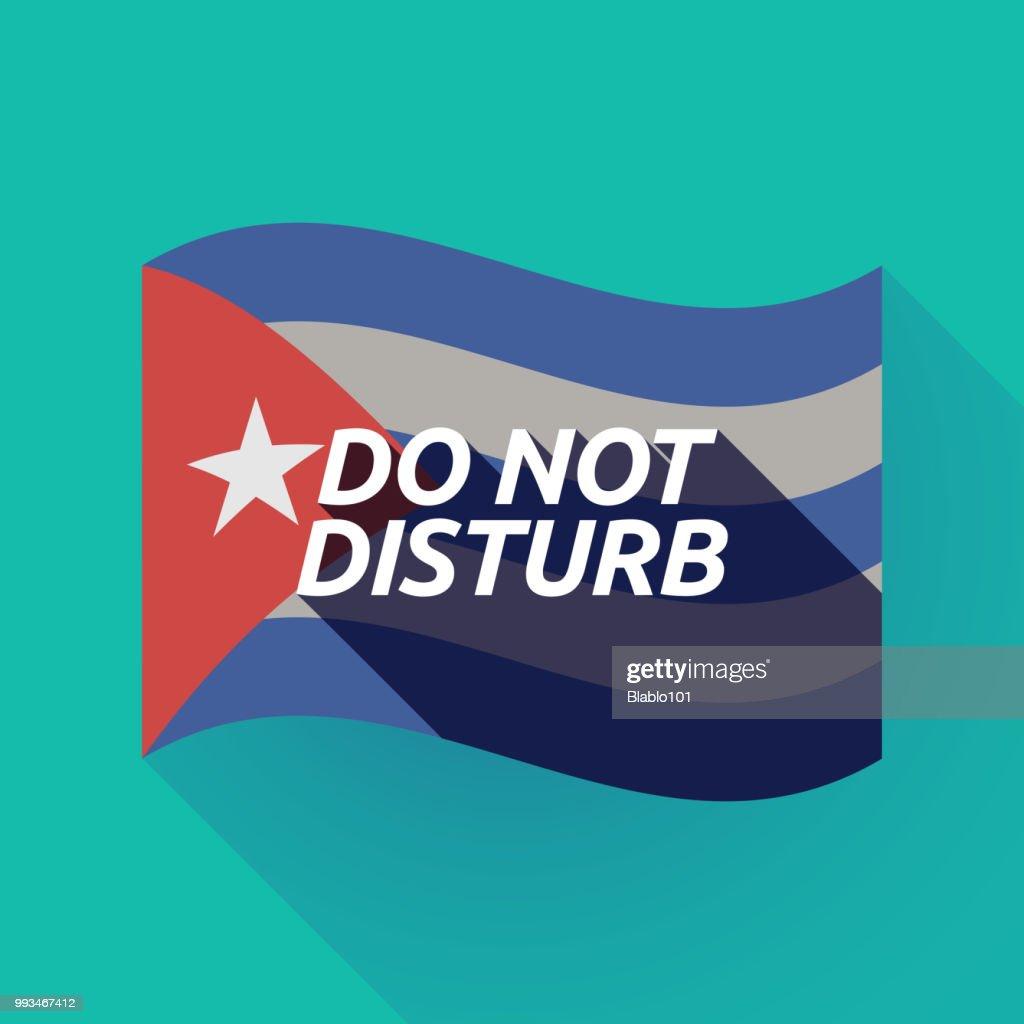 Long shadow Cuba flag with    the text DO NOT DISTURB