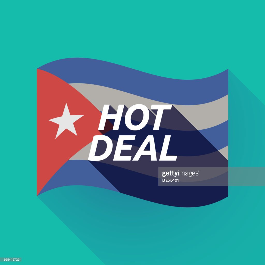 Long shadow Cuba flag with    the text HOT DEAL
