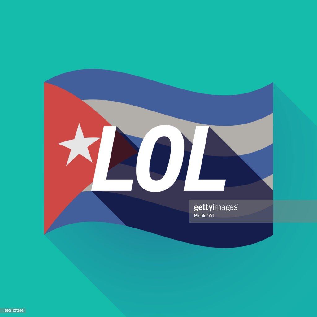 Long shadow Cuba flag with    the text LOL