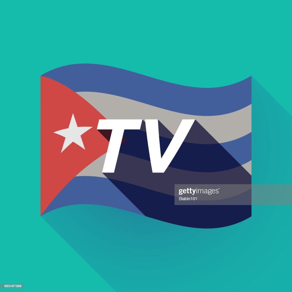 Long shadow Cuba flag with    the text TV